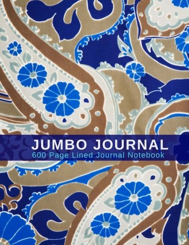 (Jumbo Journal - 600 Page Lined Journal Notebook: Extra Large Journal, Blank Lined Pages - 600 Page Journal; Blue)