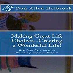 Making Great Life Choices... Creating a Wonderful Life!