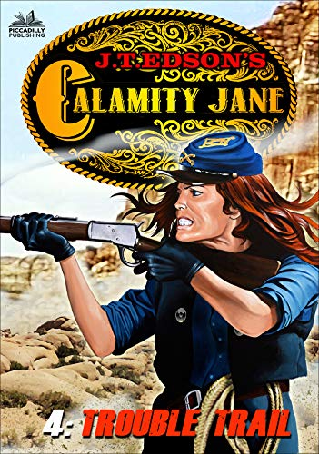 Calamity Jane 4: Trouble Trail (A Calamity Jane Western) for sale  Delivered anywhere in USA