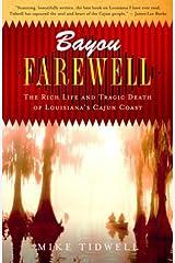Bayou Farewell: The Rich Life and Tragic Death of Louisiana's Cajun Coast (Vintage Departures) Kindle Edition