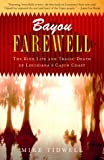 Bayou Farewell: The Rich Life and Tragic Death of Louisiana's Cajun Coast (Vintage Departures)