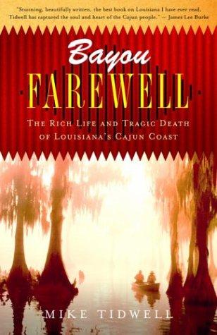 Bayou Farewell: The Rich Life and Tragic Death of Louisiana