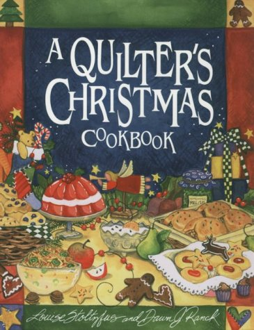 A Quilter's Christmas Cookbook by Louise Stoltzfus