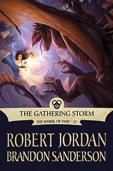 The Gathering Storm: Book Twelve of the Wheel of Time by [Jordan, Robert, Sanderson, Brandon]