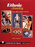 Ethnic Jewelry: From Africa, Europe, & Asia (Schiffer Book for Collectors)