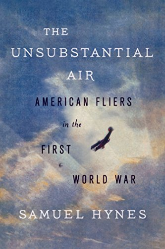 The Unsubstantial Air: American Fliers in the First World War (Best Military Pilots In The World)
