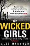 The Wicked Girls by Alex Marwood front cover