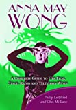 img - for Anna May Wong: A Complete Guide to Her Film, Stage, Radio and Television Work book / textbook / text book