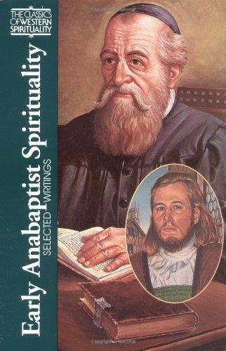 Early Anabaptist Spirituality: Selected Writings...