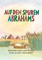 Auf den Spuren Abrahams: Geschichten, Rätsel und Aktionen