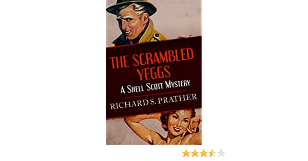 The scrambled yeggs the shell scott mysteries kindle edition the scrambled yeggs the shell scott mysteries kindle edition by richard s prather mystery thriller suspense kindle ebooks amazon fandeluxe Document