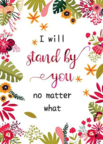 I Will Stand By You No Matter What: 5x7 Small Password Book Organizer with Alphabetical Tabs | Floral Design White