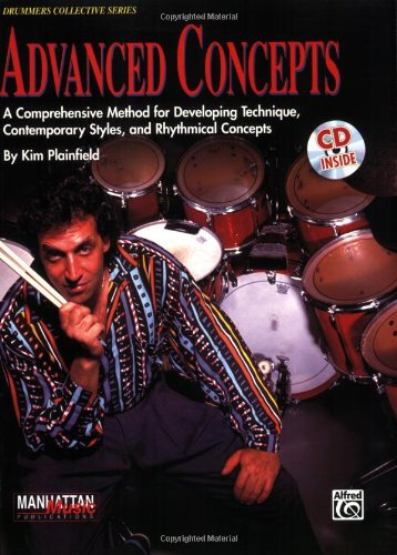 Advanced Concepts: A Comprehensive Method for Developing Technique, Contemporary Styles and Rhythmical Concepts, Book, CD, & Charts (Manhattan Music Publications)