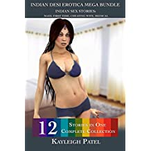 Indian Desi Erotica Mega Bundle: Indian Sex Stories: Maid, First Time, Cheating Wife, Medical
