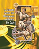 The Computer System Risk Management and Validation Life Cycle, R. Timothy Stein, 1932828095