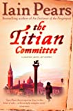 Front cover for the book The Titian Committee by Iain Pears