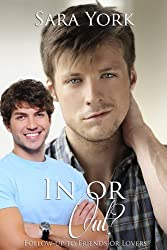 In Or Out? (Friends or Lovers Book 2)