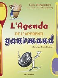 L'Agenda de L'Apprenti Gourmand par Susie Morgenstern