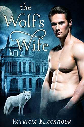 The Wolf's Wife (The Wolf's Peak Saga Book 1) by [Blackmoor, Patricia]