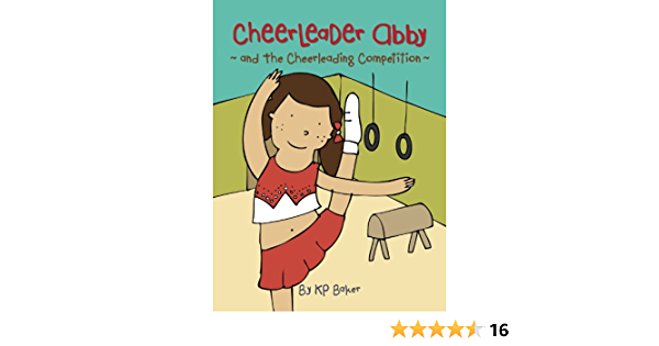 Cheerleader Abby And The Cheerleading Competition Book 2 The Adventures Of Cheerleader Abby Stories For Kids 4 8 Kindle Edition By Baker Kp Children Kindle Ebooks Amazon Com