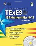 TExES 135 Mathematics 8-12, Friedman, Mel and Reiss, Steven, 0738606472