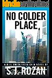 NO COLDER PLACE (Bill Smith/Lydia Chin novels Book 4)