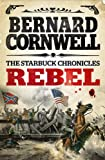 Front cover for the book Rebel by Bernard Cornwell