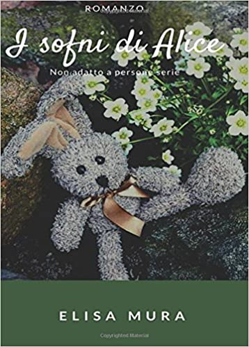 I sogni di Alice (Italian Edition): Elisa Mura: 9788871635026: Amazon.com: Books