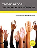 Tzedek Tirdof - the Social Action Songbook, Hal Leonard Publishing Corporation Staff, 0807411647