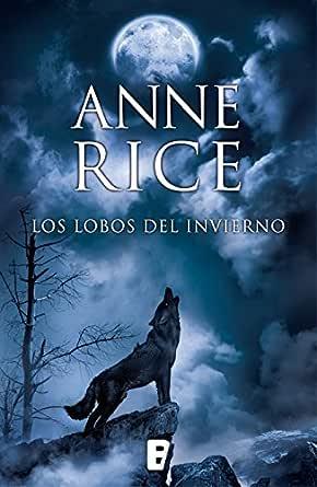 Los lobos del invierno (Crónicas del Lobo 2) eBook: Rice, Anne ...