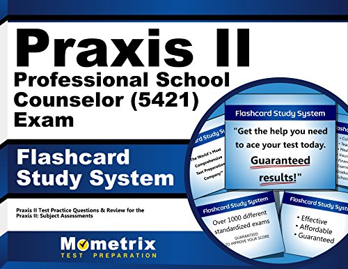 Praxis II Professional School Counselor (5421) Exam Flashcard Study System: Praxis II Test Practice Questions & Review for the Praxis II: Subject Assessments (Cards)