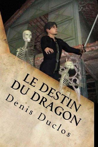 Le destin du Dragon (Cycle de l'Ancien Futur) (Volume 4) (French Edition)