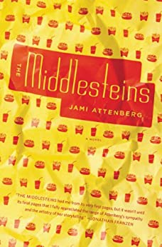 The Middlesteins: A Novel by [Attenberg, Jami]