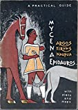 A Visitor's Guide to Mycenae, Argos, Tiryns, Nauplia, and Epidaurus, Illustrated with Photographs, Maps and Plans