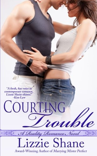 Courting Trouble (Reality Romance) (Volume 5) ebook