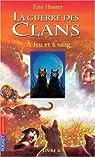 La guerre des clans, Cycle I - La guerre des clans, tome 2 : A feu et à sang par Hunter