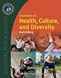 Essentials of Health, Culture, and Diversity: Understanding People, Reducing Disparities (Essential Public Health)