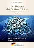 Der Bausatz des Dritten Reiches: Die deutsche Kulturrevolution 1890 bis 1933 (German Edition)