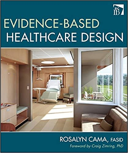 Evidence Based Healthcare Design Rosalyn Cama 9780470149423 Amazon Books