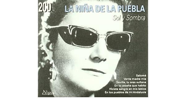 La Nina De La Puebla - Sol Y Sombra (2CD) - Amazon.com Music