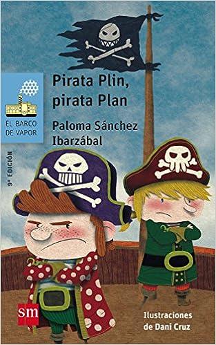 Pirata Plin, pirata Plan (El Barco de Vapor Azul): Amazon.es: Paloma Sánchez Ibarzábal, Daniel Cruz: Libros