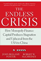 The Endless Crisis: How Monopoly-Finance Capital Produces Stagnation and Upheaval from the USA to China Kindle Edition