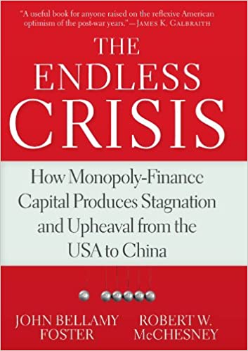 The Endless Crisis: How Monopoly-Finance Capital Produces Stagnation and Upheaval from the USA to China: Amazon.es: McChesney, Robert W.: Libros en idiomas extranjeros