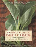Sustainably Delicious, Michel Nischan and Mary Goodbody, 1605299987