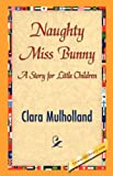 Naughty Miss Bunny, Clara Mulholland, 1421838389