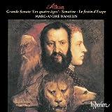 Alkan: Grande sonate 'Les quatre âges', Sonatine, Le festin d'Esope