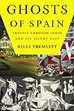 Ghosts of Spain, Giles Tremlett, 0802715745