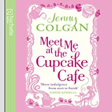 Meet Me at the Cupcake Café | Livre audio Auteur(s) : Jenny Colgan Narrateur(s) : Penelope Rawlins