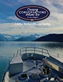 Cruising Conversations: a million nautical miles and counting, Volume Two (Volume 2)