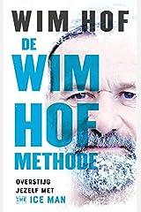 De Wim Hof methode: Overstijg jezelf met The Ice Man Paperback